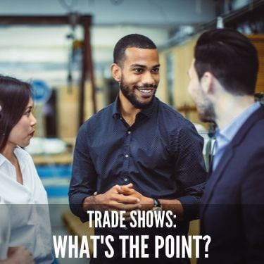 Trade Shows Whats the Point