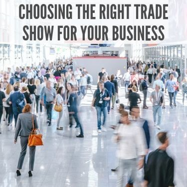 Choosing the Right Trade Show for Your Business
