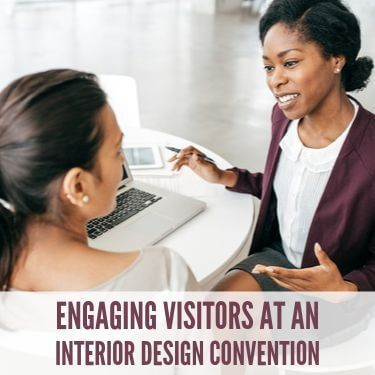 Engaging Vistors At An Interior Design Convention