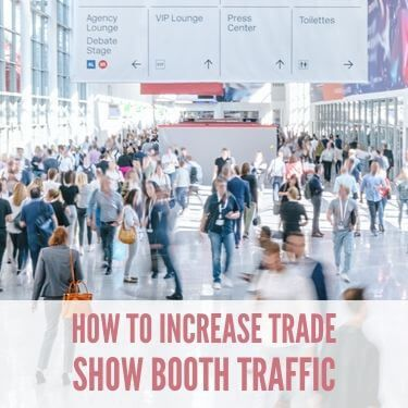 How To Increase Trade Show Booth Traffic