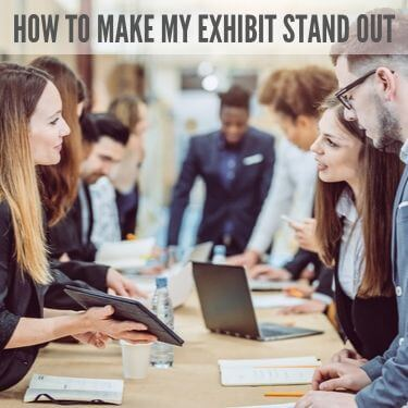 How to Make My Exhibit Stand Out