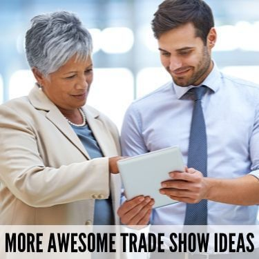 More Awesome Trade Show Ideas