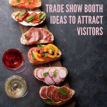TRade Show Booth Ideas to Attract Vistiors