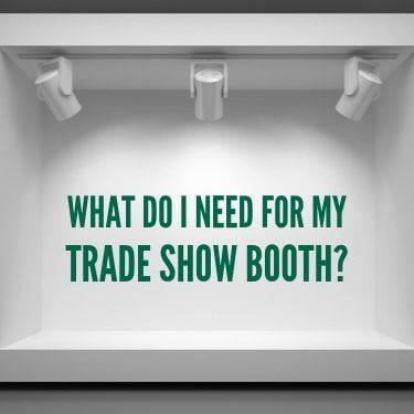 What Do I Need For My Trade Show Booth