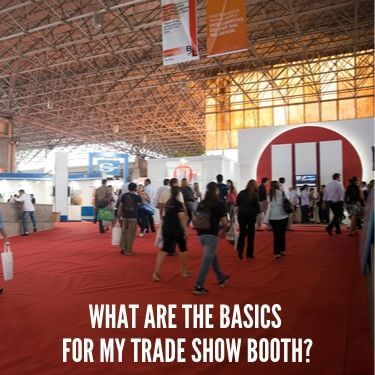 What are the Basics for my TRade Show Booth