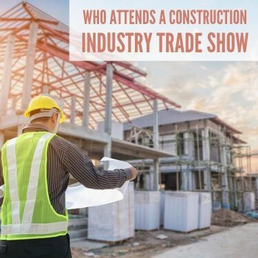 Who Attends A Construction Industry Trade Show