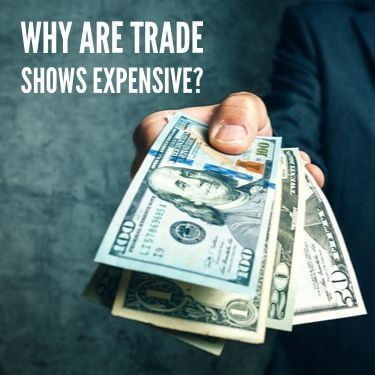 Why Are Trade Shows Expensive