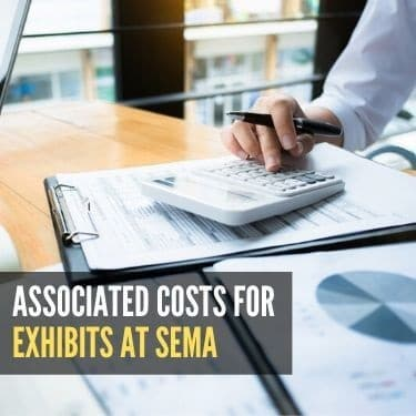 Associated Costs for Exhibits at SEMA