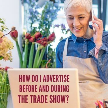 How Do I Advertise Before and During The Trade Show