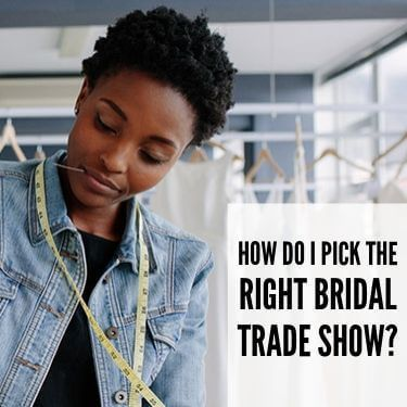 How Do I Pick The Right Bridal Trade Show