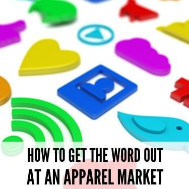 How To Get The Word Out At An Apparel Market