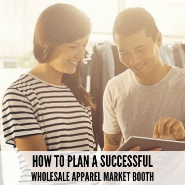 How To Plan A Successful Wholesale Apparel Market Booth