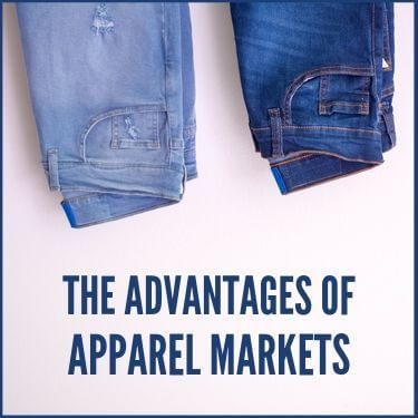 The Advantages of Apparel Markets
