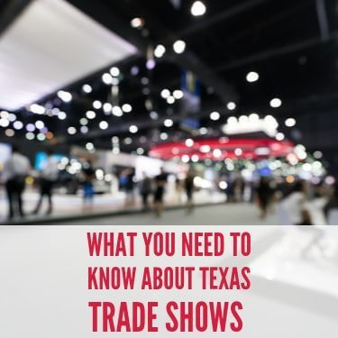 What You Need To Know About Texas Trade Shows