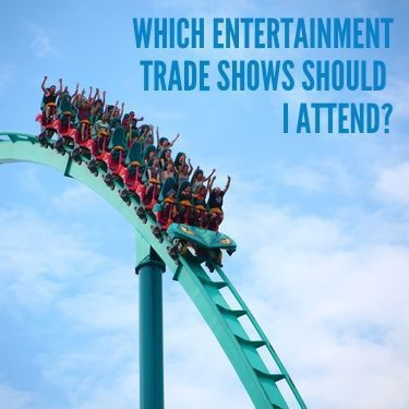 Which Entertainment Trade Shows Should I Attned
