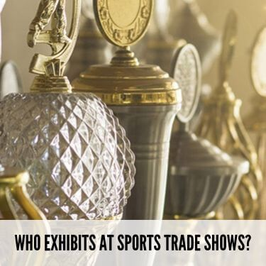 Who Exhibits At Sports Trade Shows
