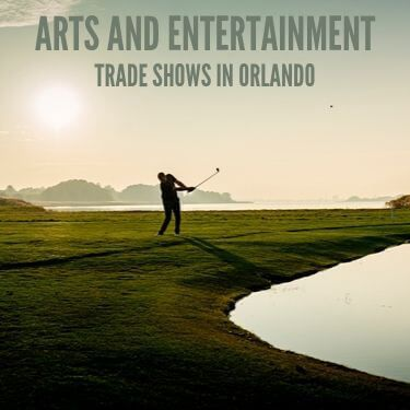 Arts and Entertainment Trade Shows in Orlando