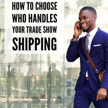 How To Choose Who Handles Your Trade Show Shipping