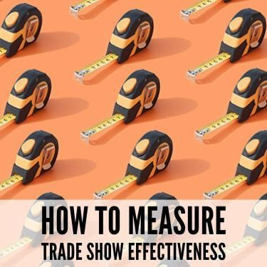 How To Measure Trade Show Effectiveness