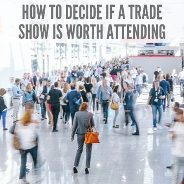 How to Decide if a Trade Show is Worth attending