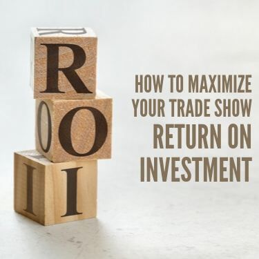 How to Maximize your Tradeshow Return on Investment
