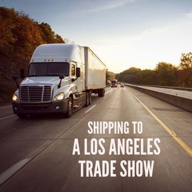 Shipping to a Los Angeles Trade Show