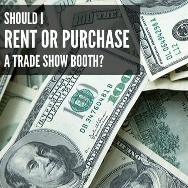 Should I Purchase or Rent a TRade Show Booth