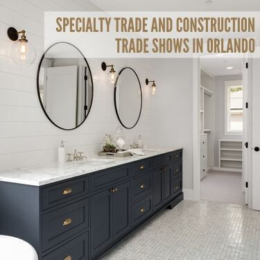 Specialty Trade and Construction Trade Shows in Orlando