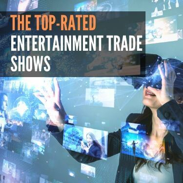 The Top-Rated Entertainment Trade Shows