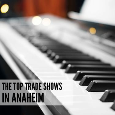 The Top Trade Shows in Anaheim