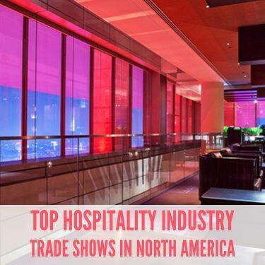 Top Hospitality Industry Trade Shows in North America