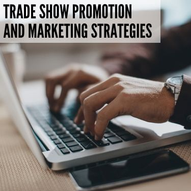 Trade Show Promotion and Marketing Strategies
