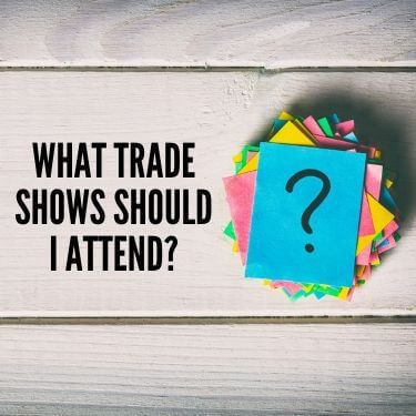 What Trade Shows Should I Attend