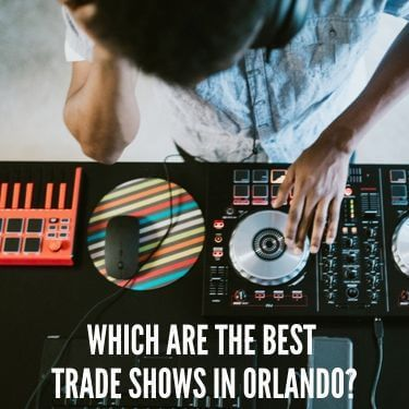 Which are the Best Trade Shows in Orlando
