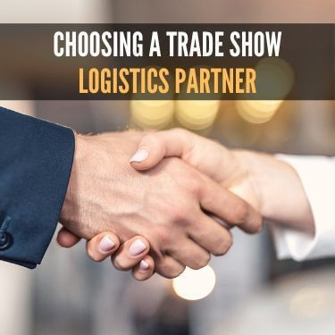 Choosing a Trade Show Logistics Partner