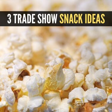 3 Trade Show Snack Ideas