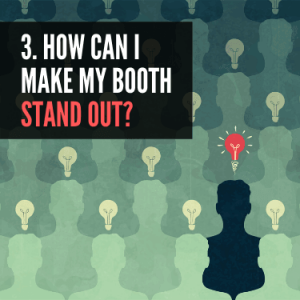 How Can I Make my Booth Stand Out