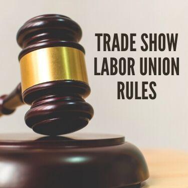 Trade Show Labor Union Rules