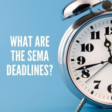 What are the SEMA Deadlines