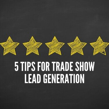 5 Tips for Trade Show Lead Generation