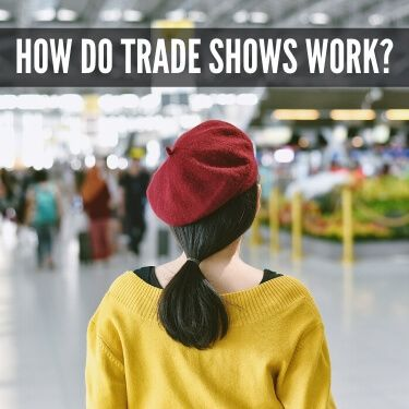 How Do Trade Shows Work