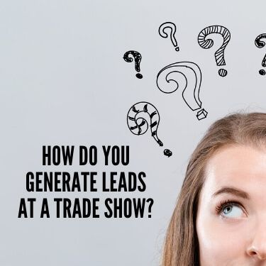 How Do You Generate Leads at a Trade Show