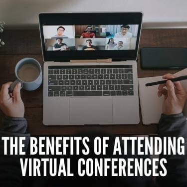 The-Benefits-of-Attending-Virtual-Conferences