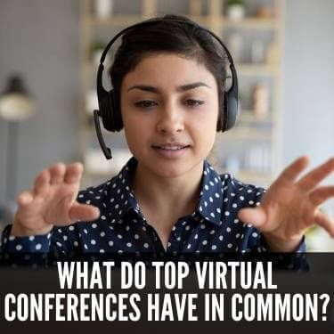 What-Do-Top-Virtual-Conferences-Have-In-Common